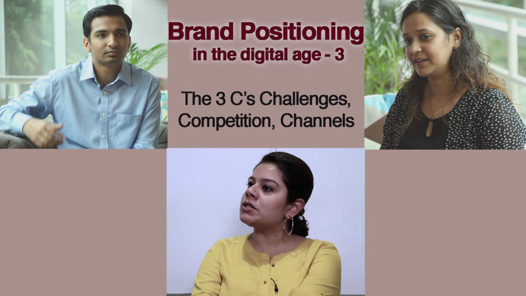 Brand Positioning in the digital age – 3 ; The 3 C's – Challenges, Competition, Channels