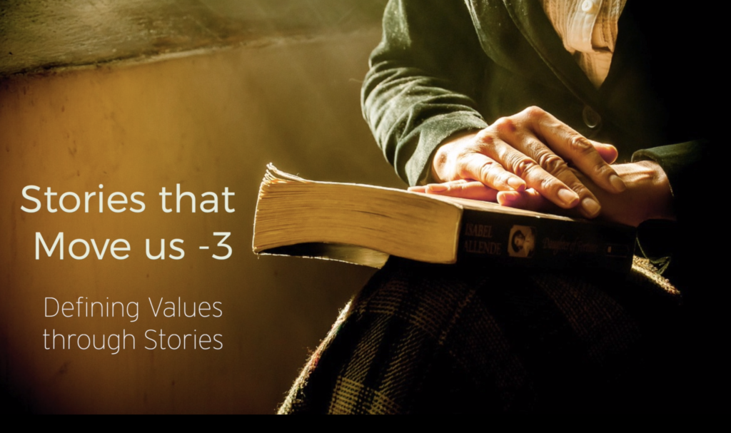 Stories that Move us -3 ; Defining Values through Stories