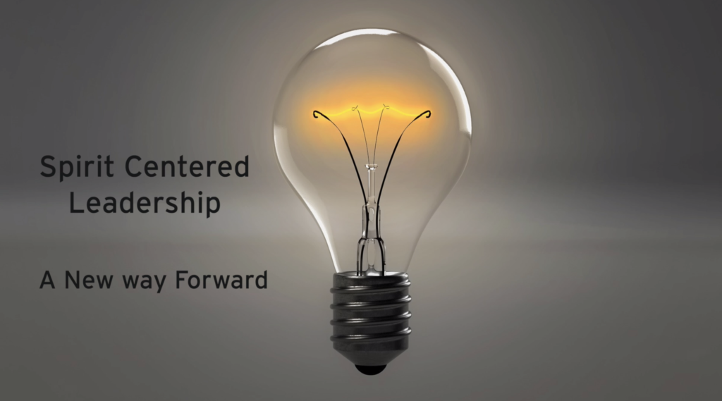 Spirit Centered Leadership – A new way forward